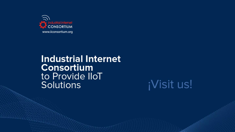 Plethora IIoT Joins the Industrial Internet Consortium to Provide IIoT Solutions