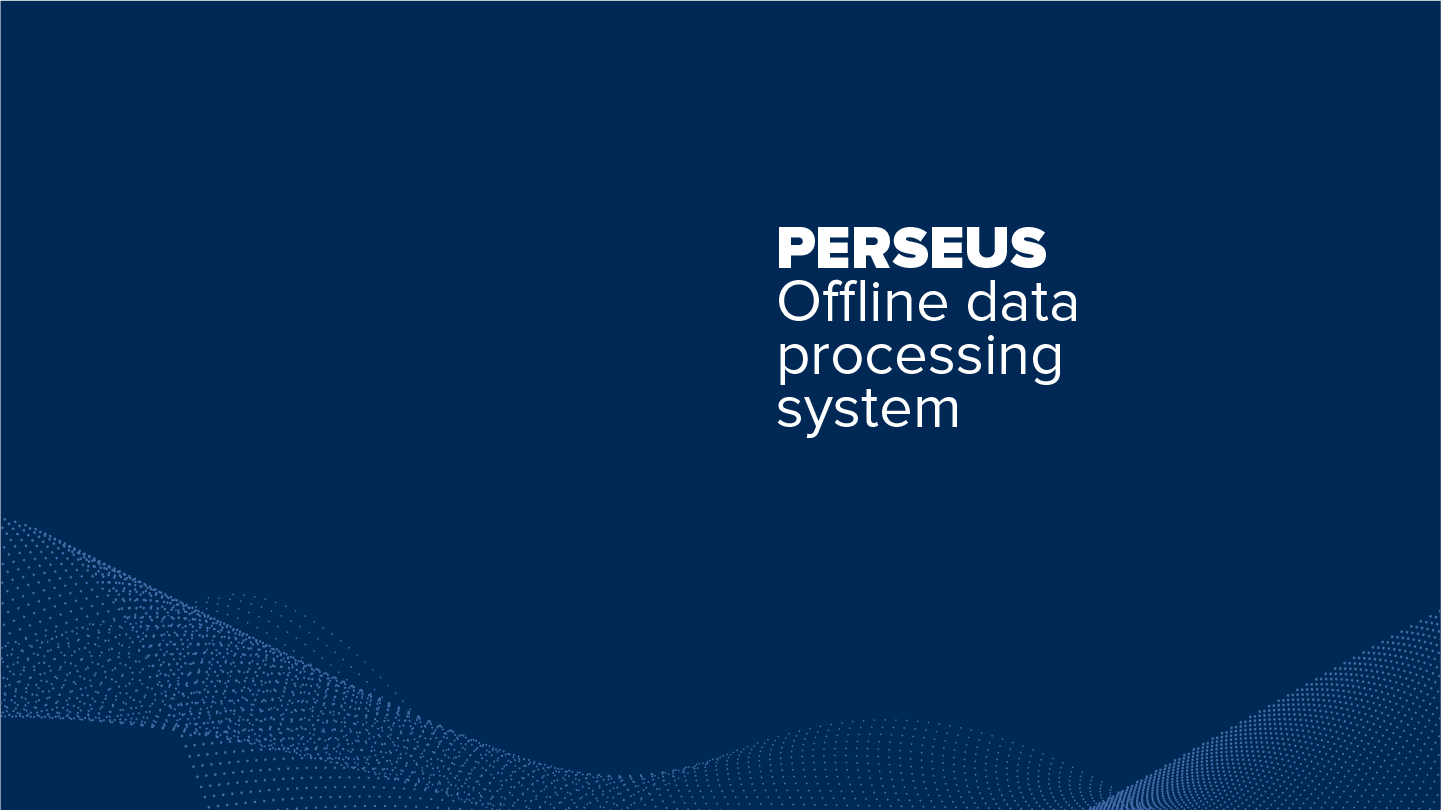 PERSEUS – Offline data processing system